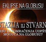 Eklipse na globusu | Fantazija ili stvarnost